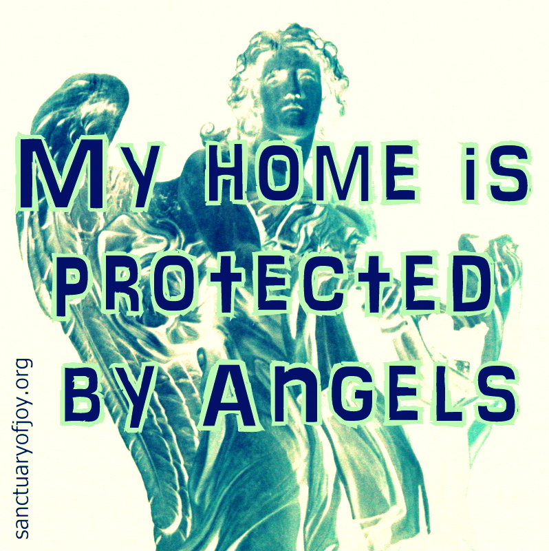 My home is protected by Angels