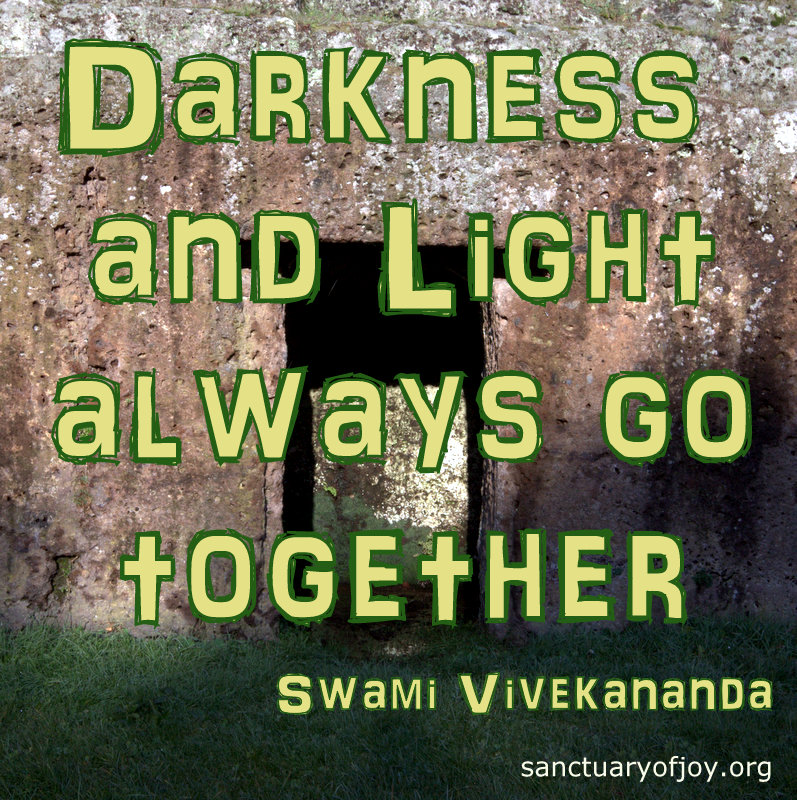 Darkness and light always go together