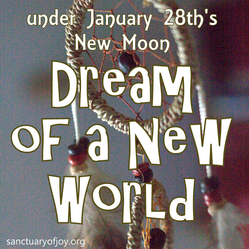 Dream of a new world under January 28th's New Moon
