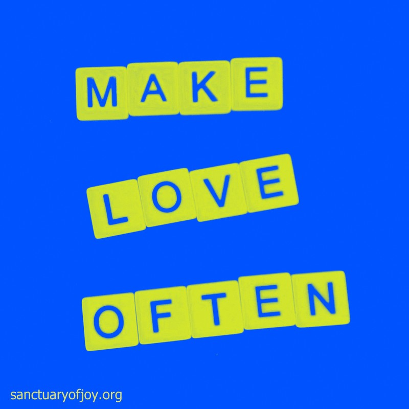 Make Love often