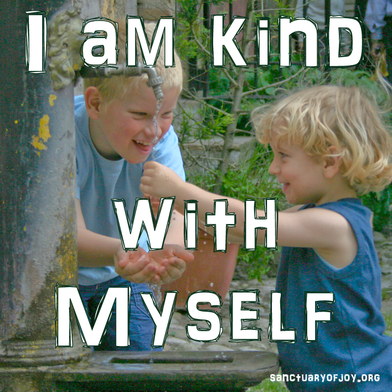 I am kind with myself