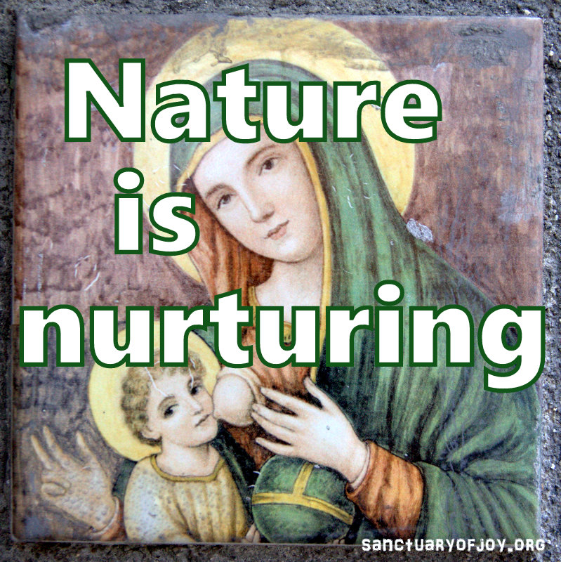 Nature is nurturing