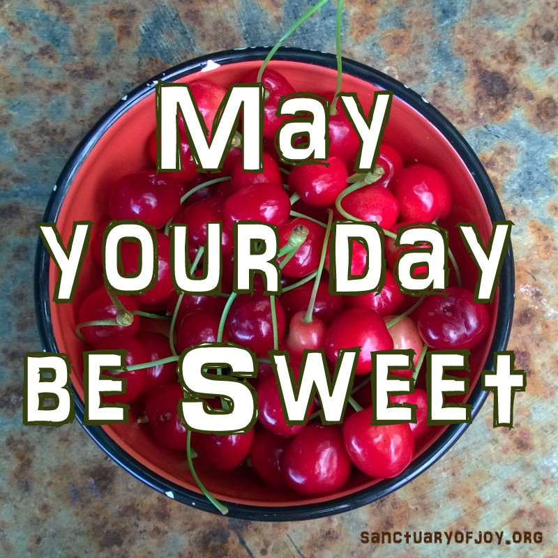 May your day be sweet