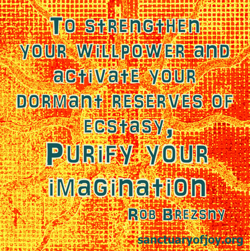 Purify your imagination