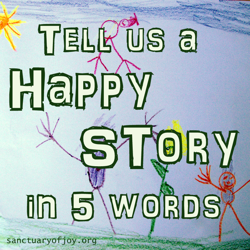 Tell us a Happy Story in 5 words