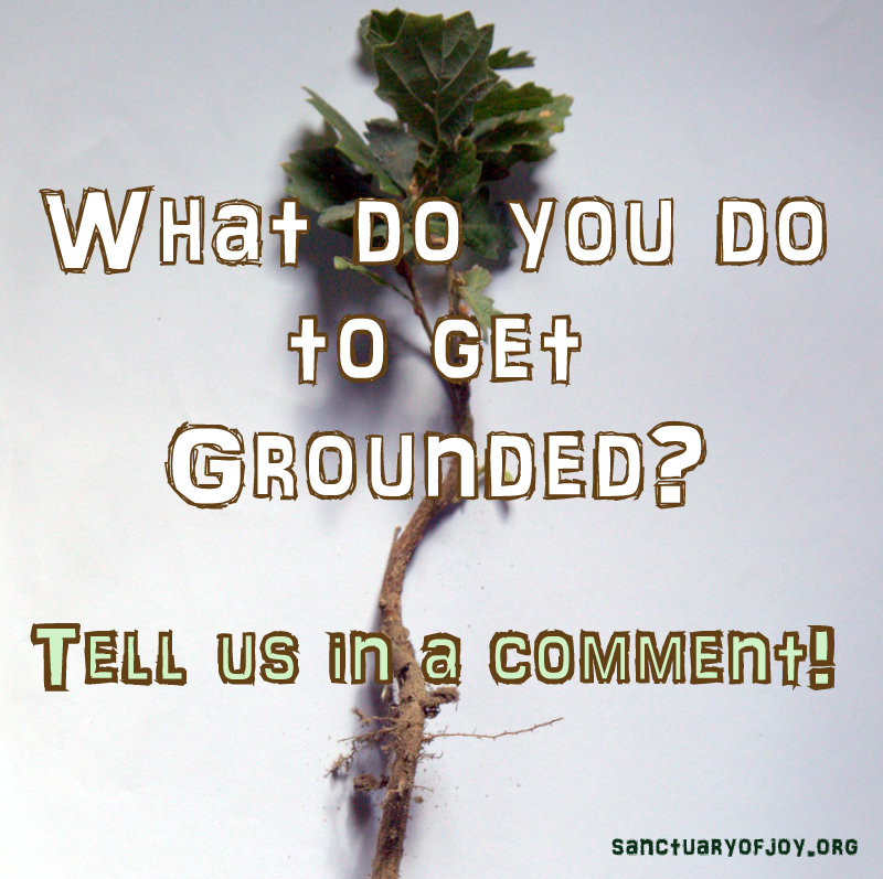 What do you do to get grounded?