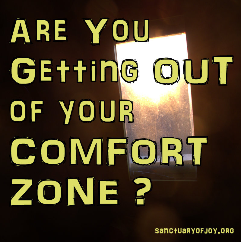 Are you getting out of your comfort zone?
