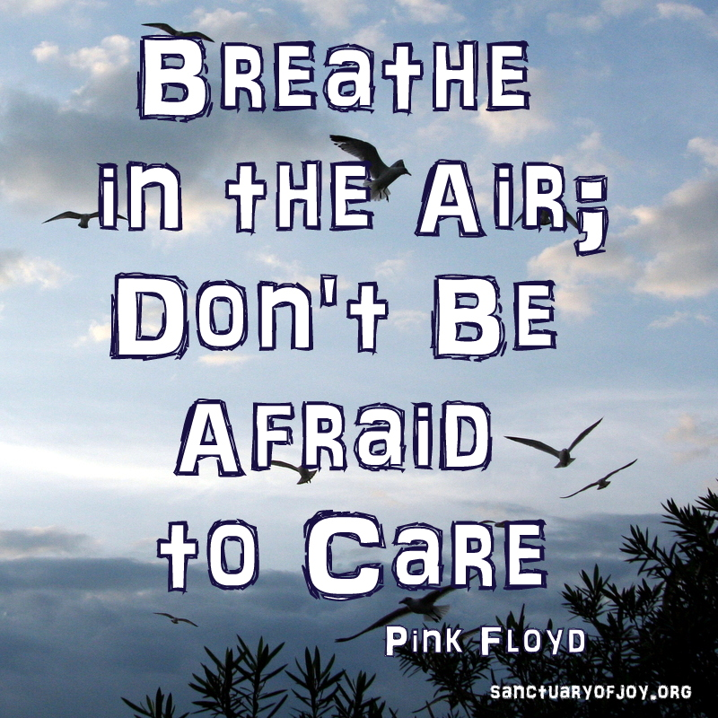 Don't be afraid to care