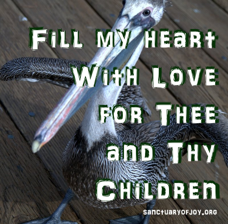 Fill my heart with Love for thee and thy children