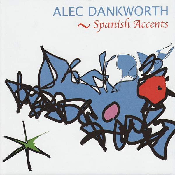 Spanish Accents by Alec Dankworth album cover
