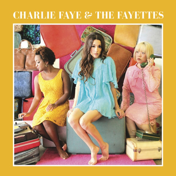 Charlie Faye & the Fayettes by Charlie Faye album cover