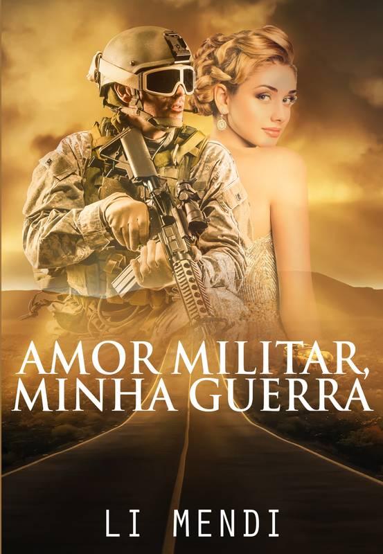 Amor Militar, Minha Guerra 1