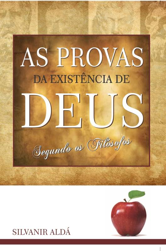 As Provas da Existência de Deus Segundo os Filósofos