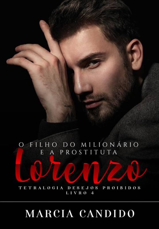 Lorenzo - O Filho do milionário e da Prostituta - Livro 3