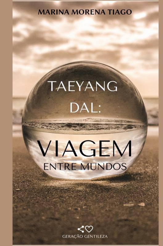 Taeyang Dal: Viagem Entre Mundos.