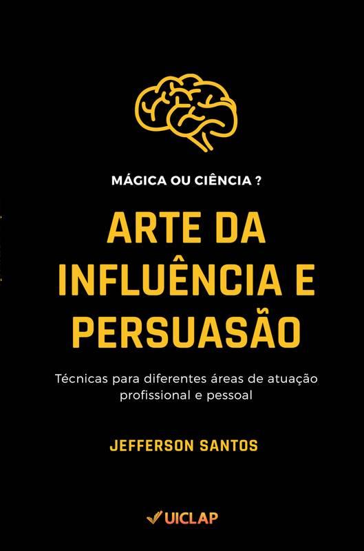 Arte da Influência e Persuasão