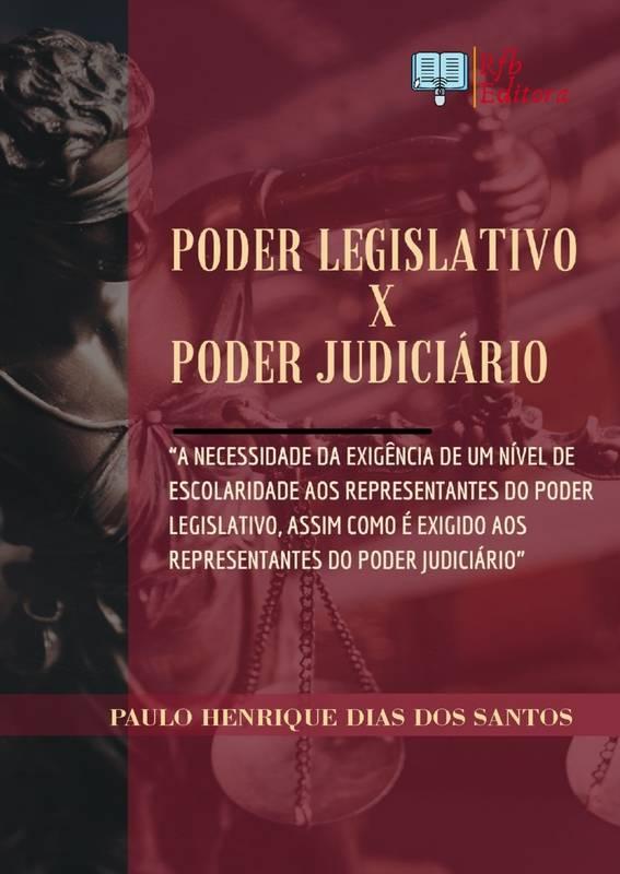 Poder Legislativo X Poder Judiciário:
