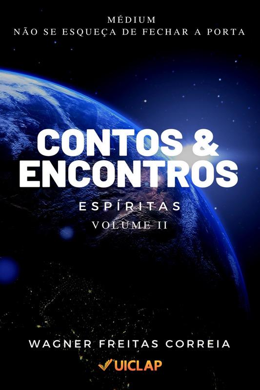 Contos & Encontros Espíritas - Vol. II