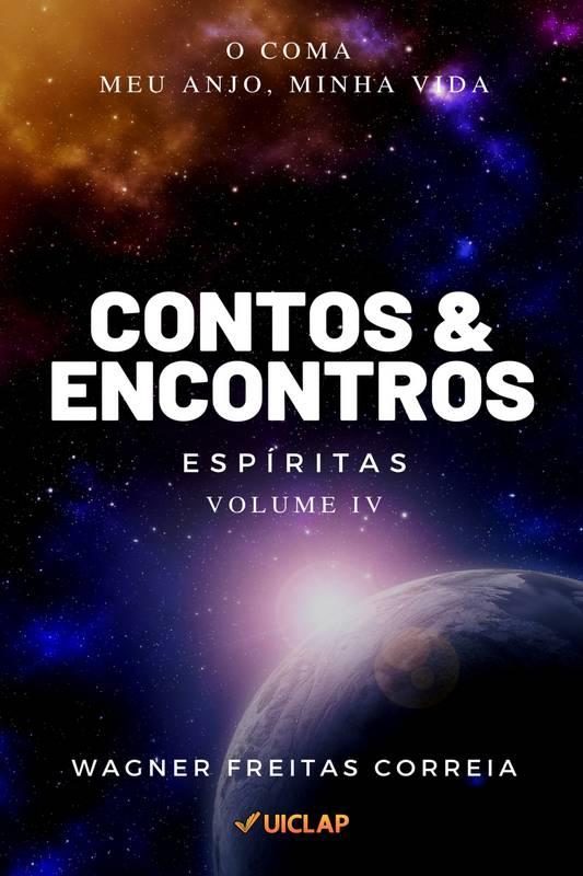Contos & Encontros Espíritas - Vol. IV