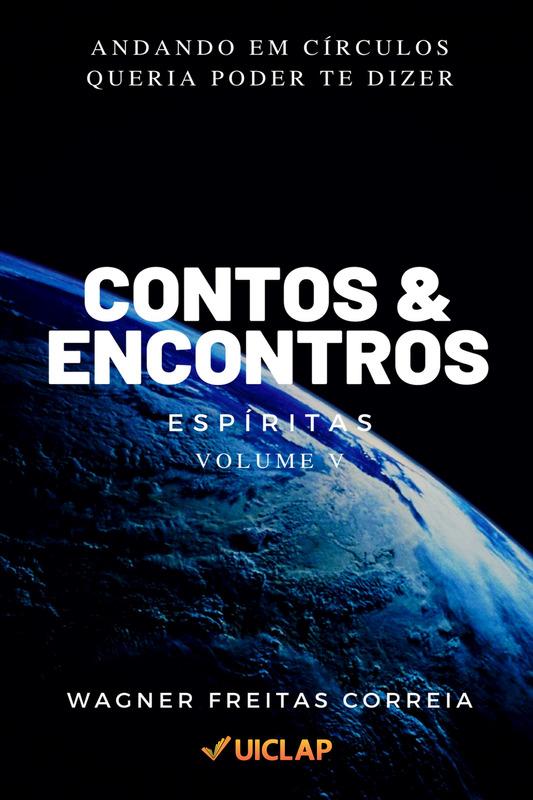 Contos & Encontros Espíritas - Vol. V