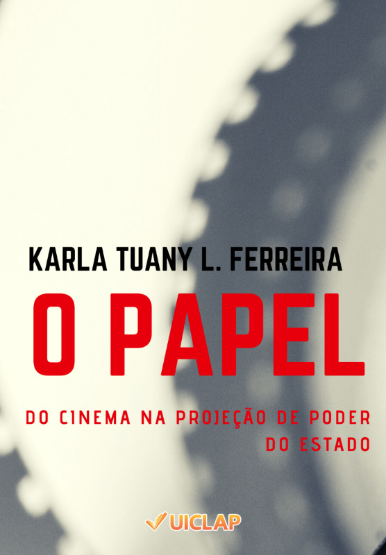 O PAPEL DO CINEMA NA PROJEÇÃO DE PODER DO ESTADO