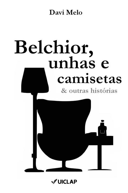 Belchior, unhas e camisetas & outras histórias