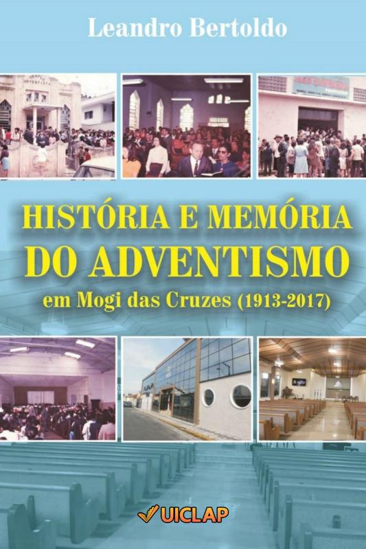 História e Memória do Adventismo em Mogi das Cruzes
