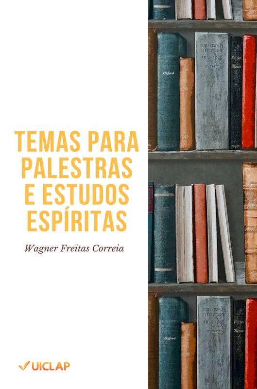 TEMAS PARA PALESTRAS E ESTUDOS ESPÍRITAS