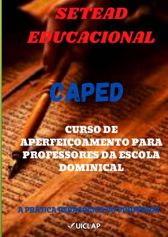 CAPED CURSO DE APERFEIÇOAMENTO PARA PROFESSORES DA ESCOLA DOMINICAL