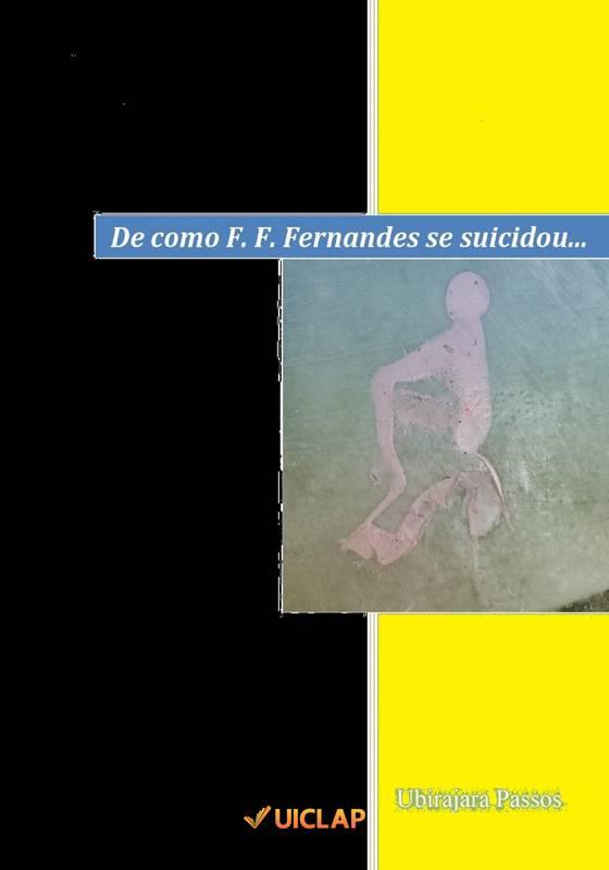 De como F. F. Fernandes se suicidou...