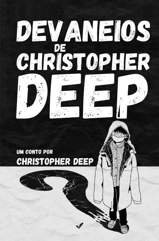 Devaneios de Christopher Deep