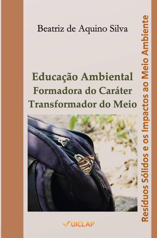 EDUCAÇÃO AMBIENTAL FORMADORA DO CARÁTER TRANSFORMADOR DO MEIO