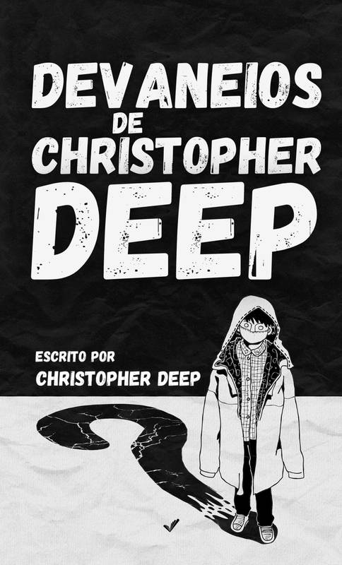 Devaneios de Christopher Deep