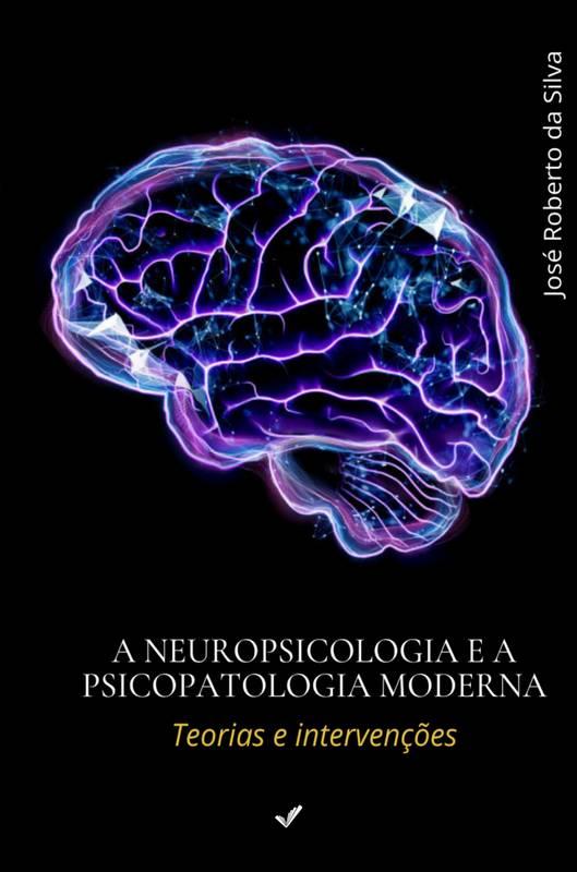 A Neuropsicologia e a psicopatologia moderna
