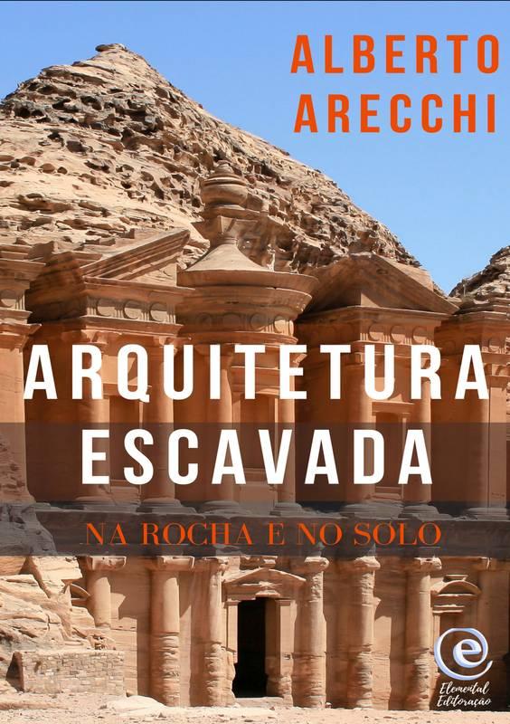 Arquitetura Escavada na Rocha e no Solo