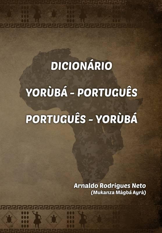 Dicionário Yorùbá - Português / Português - Yorùbá