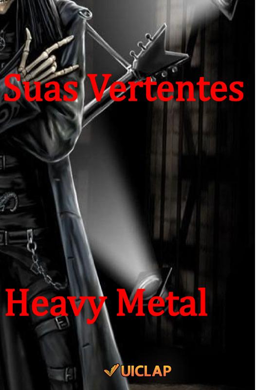 HEAVY METAL & SUAS VERTENTES