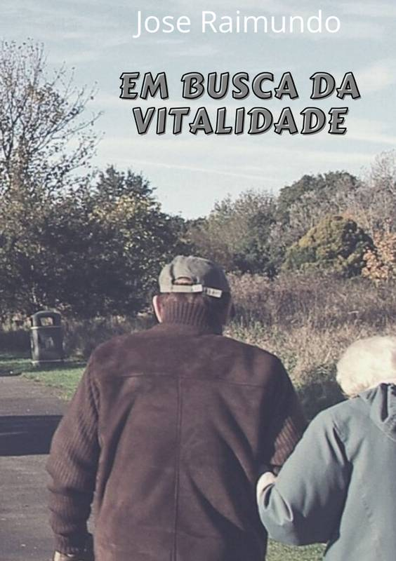 EM BUSCA DA VITALIDADE