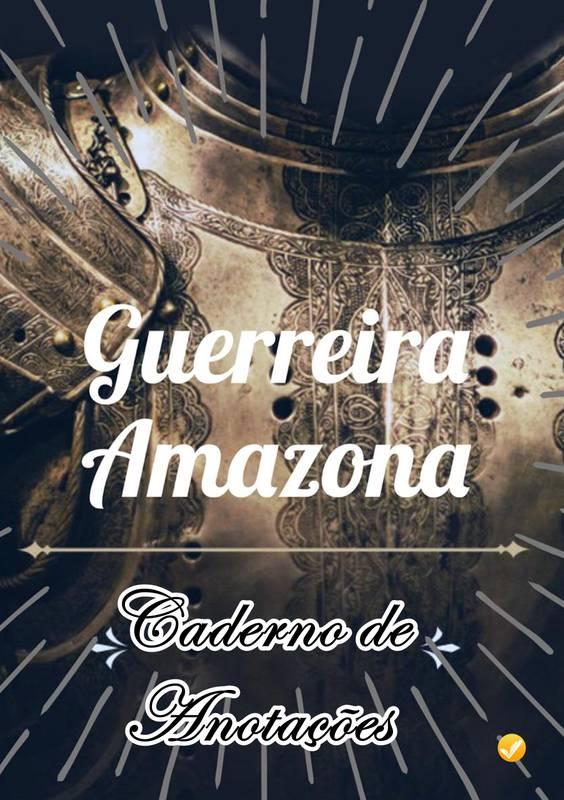 Caderno de Anotações Guerreira Amazona