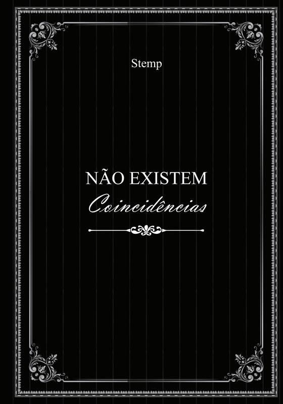 NÃO EXISTEM COINCIDÊNCIAS
