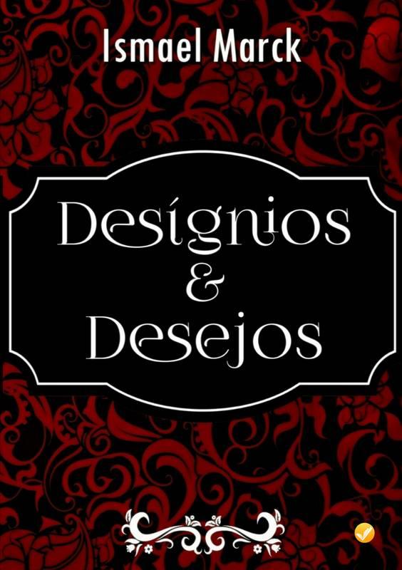 Desígnios & Desejos
