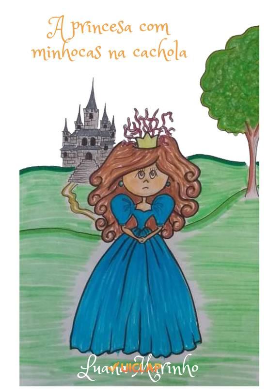 A Princesa com Minhocas na Cachola