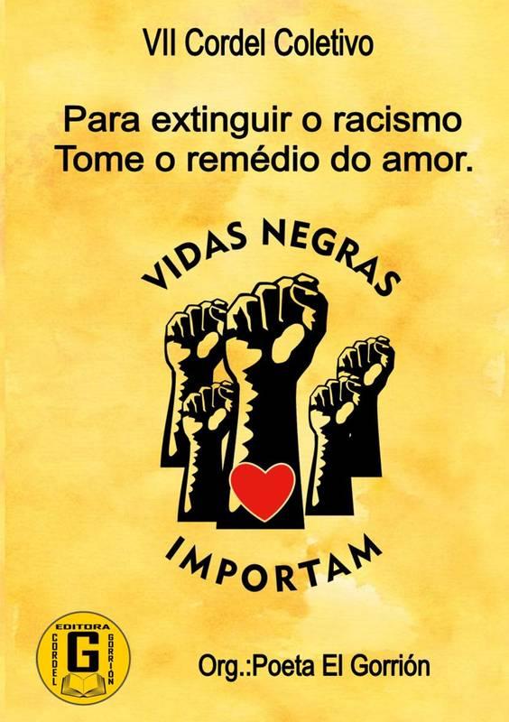 Para extinguir o racismo ,Tome o remédio do amor -  VII Cordel Coletivo