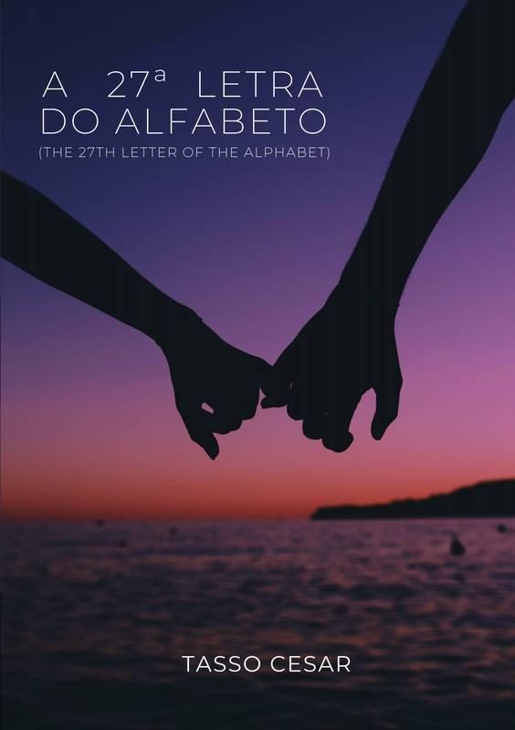 A 27º (VIGÉSIMA SÉTIMA) LETRA DO ALFABETO