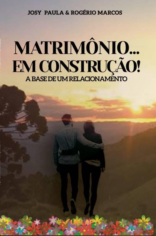 MATRIMÔNIO... EM CONSTRUÇÃO!