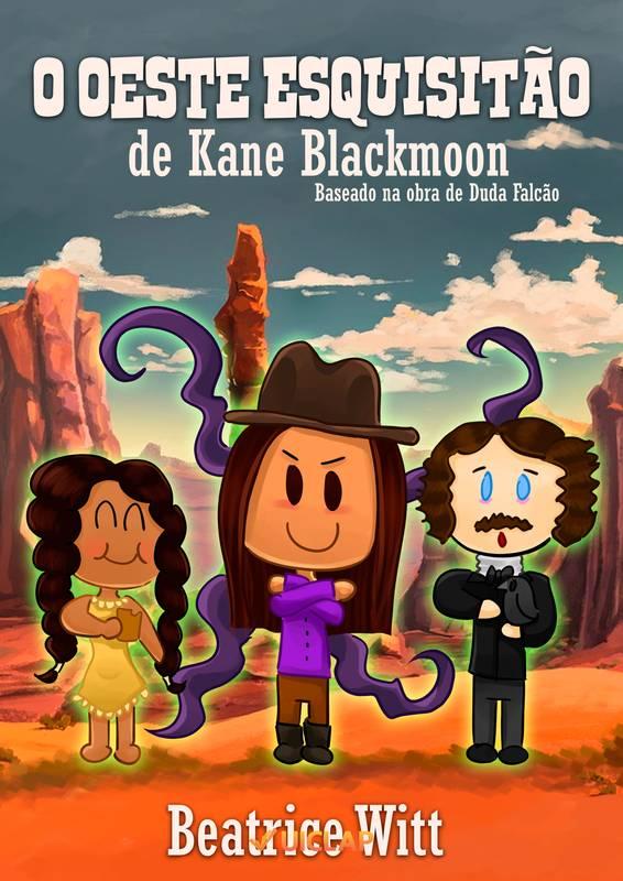 O Oeste Esquisitão de Kane Blackmoon