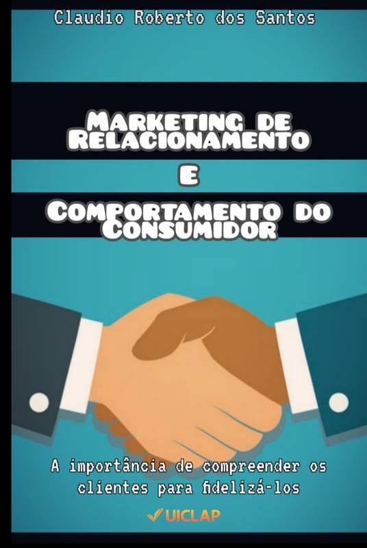 Marketing de Relacionamento e Comportamento do Consumidor