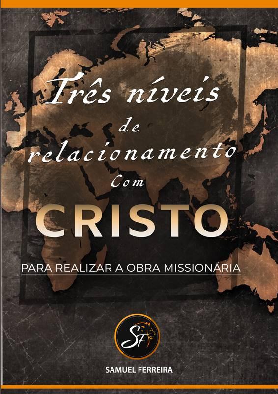 Três níveis de relacionamento com Cristo