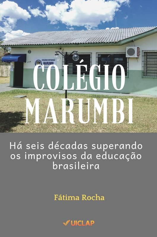 COLÉGIO MARUMBI: Há seis décadas superando os improvisos da educação brasileira