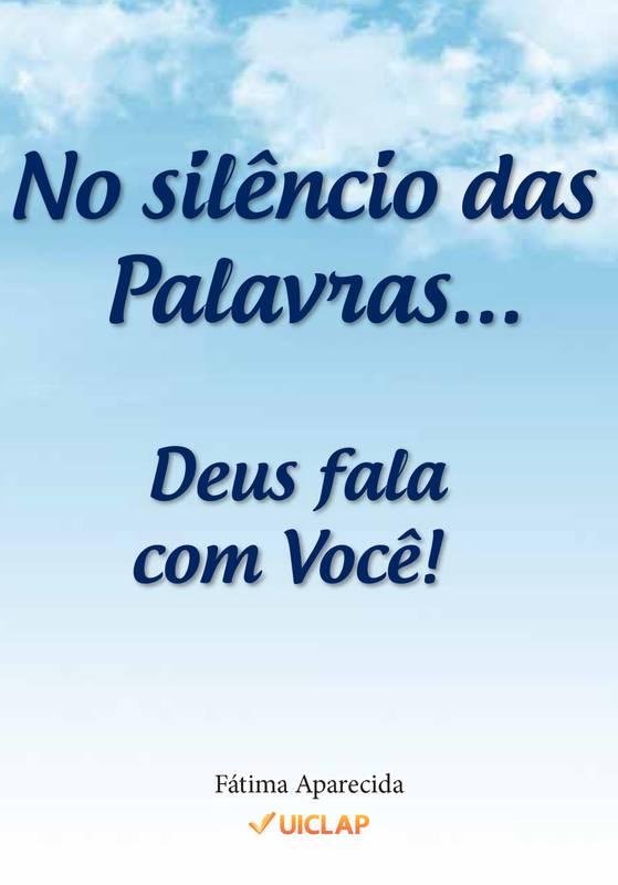No silêncio das Palavras... Deus fala com Você!